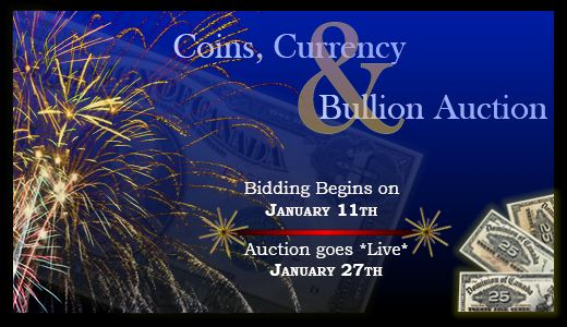 January 27th Coins, Currency & Bullion Auction
