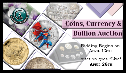 Spring Coin,Currency & Bullion auction April 28th