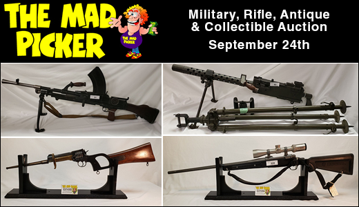 ONE OF OUR BEST MILITARY, RIFLE, ANTIQUE & COLLECTIBLE AUCTION OF THE YEAR!