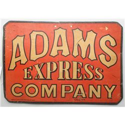 """Adams Express Company sign, printed on  cardboard with metal serrated edge. Approx.  13-3/4"""" by 20""""."""