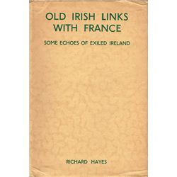 Richard Hayes, Old Irish Links with France Some Echoes of Exiled Ireland