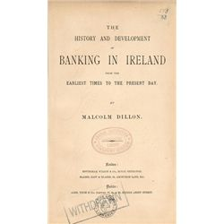 1889: The History and Development of Banking in Ireland by Malcolm Dillon
