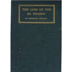 1912: The Loss of the SS Titanic Its Story and Its Lessons by Lawrence Beesley