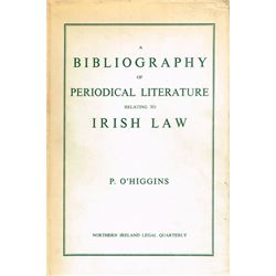 Paul O'Higgins A Bibliography of Periodical Literature relating to Irish Law
