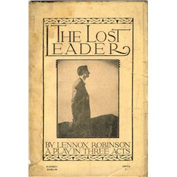1918: The Lost Leader a Play in Three Acts by Lennox Robinson, signed