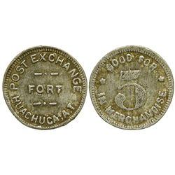 AZ - Fort Huachuco,Cochise County - Post Exchange Military Token *Territorial*