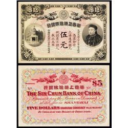 The Sin Chun Bank of China, $5, 1907 Shanghai Issue Banknote.