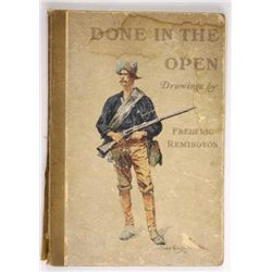 "1902 ""Done in the Open"" drawings by Frederic Remington book, overall good condition with loose bindi"