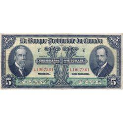 LA BANQUE PROVINCIALE DU CANADA. $5.00. 1 Aout 1928. CH-615-14-08. No. L106361. PMG graded Very Fine