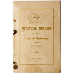 Practical Methods to Insure Success Booklet CA - Applegate,Placer County - 1905 -