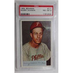 1954 Bowman #111 Murry Dickson PSA 8 NMMT