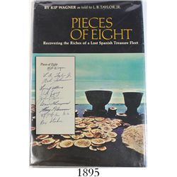 Pieces of Eight, by Kip Wagner, 1st edition, signed by all 10 members and associates of the Real Eig