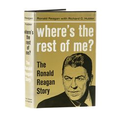 REAGAN, Ronald - Where's the Rest of Me: The Ronald Reagan Story