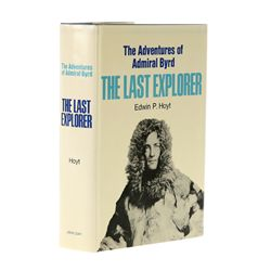 HOYT, Edwin P. - The Last Explorer: The Adventures of Admiral Byrd