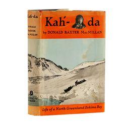 MACMILLAN, Donald Baxter - Kah-da: Life of a North Greenland Eskimo Boy