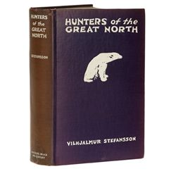 STEFANSSON, Vilhjalmur - Hunters of the Great North
