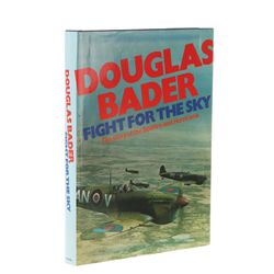 BADER, Douglas - Flight for the Sky: The story of the Spitfire and Hurricane