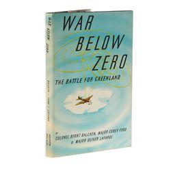 BALCHEN, Bernt, Major Corey Ford, Major Oliver Lafarge - War Below Zero: The Battle for Greenland