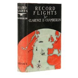 CHAMBERLIN, Clarence D. - Record Flights, together with Clarence D. Chamberlin TLS