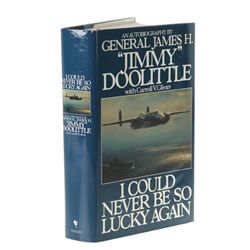 DOOLITTLE, James H. - I Could Never Be So Lucky Again: An Autobiography