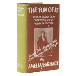 EARHART, Amelia - The Fun of It: Random Records of My Own Flying and of Women in Aviation