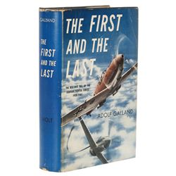 GALLAND, Adolf - The First and the Last: The Rise and Fall of the German Fighter Force 1938-1945
