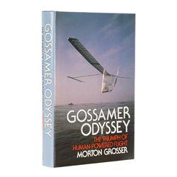 GROSSER, Morton - Gossamer Odyssey: The Triumph of Human-Powered Flight