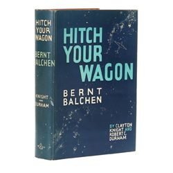 KNIGHT, Clayton and Robert C. Durham - Hitch Your Wagon: The Story of Bernt Balchen