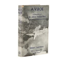 LANCHBERY, Edward - A. V. Roe: A Biography of Sir Alliott Verdon-Roe, Pioneer of British Aviation