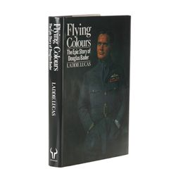 LUCAS, Laddie - Flying Colours: The Epic Story of Douglas Bader