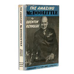 REYNOLDS, Quentin - The Amazing Mr. Doolittle: A Biography of Lieutenant General James H. Doolittle