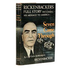 RICKENBACKER, Edward V. - Seven Came Through: Rickenbacker's Full Story
