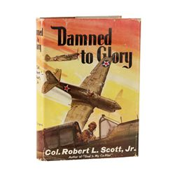 SCOTT, JR., Col. Robert L. - Damned to Glory