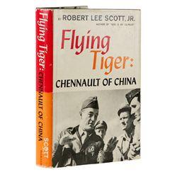 SCOTT, JR., Col. Robert L. - Flying Tiger: Chennault of China