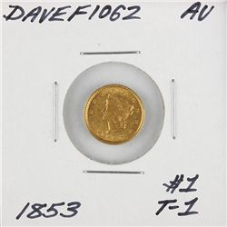 1853 $1 Type-1 AU Liberty Head Dollar Gold Coin DaveF1062