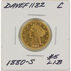 1880-S $5 C Liberty Head Half Eagle Gold Coin DAVEF1182