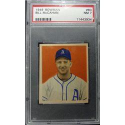 1949 BOWMAN #80  BILL McCAHAN  PSA  NM7