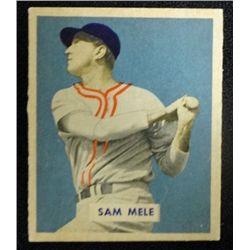 1949 BOWMAN #118  SAM MELE  NM  ROOKIE