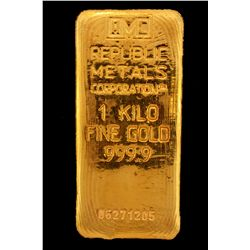 BULLION:  One Kilo 999.9 fine gold bar; Republic Metals Corp; Serial 06271205; 998.3 grams.