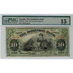 The Dominion Bank of Canada; 1925 $10 #143178 CH-220-18-10 PMG CH F15.  Nice grade for type.