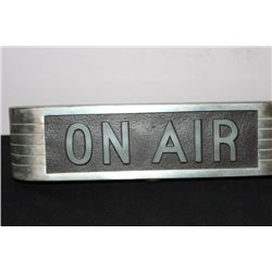 THIS ON AIR METAL SIGN WAS REMOVED FROM LOCAL RADIO
