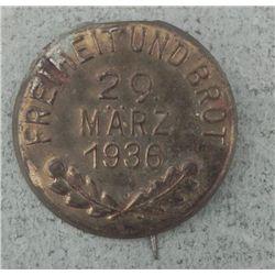 """1936 NAZI PIN """" FREIHEIT UND BROT""""-""""29 MARZ 1936"""""""
