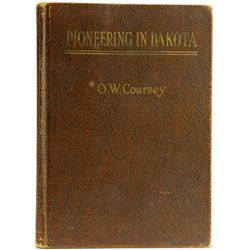 """Pioneering in Dakota"" by OW Coursey"