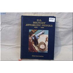 U.S. Military Automatic Pistols 1894-1920 New Hard Cover Book, By Edward Scott Meadow, Ltd Edition #