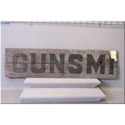 "Antique Barn Board ""Gun Smith Sign"" , with end cut off after the I in Smith , Circa 1800's"