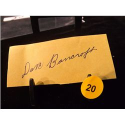 Dave Bancroft Die Cut Autograph.  Appraised or estimated retail value $600.  COA by Christopher Mora