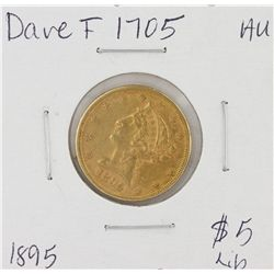 1895 $5 AU Liberty Head Half Eagle Gold Coin DAVEF1705