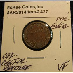 """427. 1863 Civil War Token """"Union For Ever"""" VF. Off-center Reverse error."""