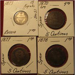 1591. 1870 OM, 1877 & 1878 Spain 5c; & 1873 Russia 15 Kopeks (Silver).