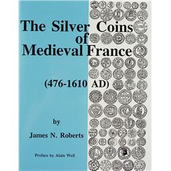 THE SILVER COINS OF MEDIEVAL FRANCE